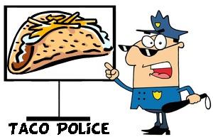 taco police