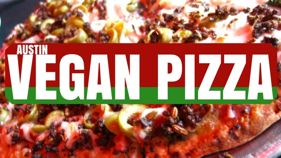 Austin Vegan Pizza Guide